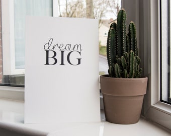 Dream Big A4 Print // Typographic Digital Print // Motivational Print // Inspirational Quote