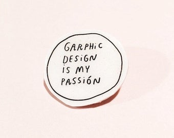 graphic design is my passion pin // lapel pin, pinback, brooch, pin