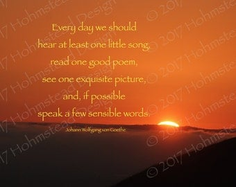 Goethe: Everyday we should song, poem, picture, sensible words