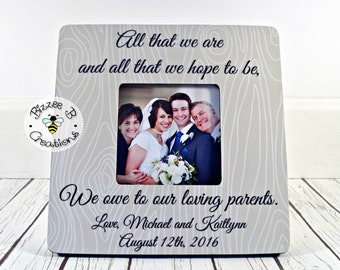 ON SALE All That We Are And All That We Hope To Be Picture Frame, Gift for Parents, Wedding Thank you for Parents