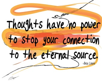 Thoughts Have No Power to Stop Your Connection, spiritual art, Inspirational wall art, affirmation wall art, zen, home decor, gift, prints