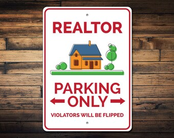 Realtor Parking Sign, Realtor Gift, Realtor Sign, Realtor Home Decor, Realtor Present, Realty Sign, Realty Gift -Quality Aluminum ENS1002804