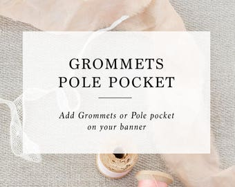 Add-on : Grommets / Pole Pocket