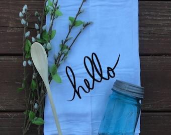 Hello- Flour sack Tea Towel- Hand Towel-Kitchen Decor-Farmhouse Towel