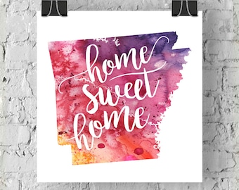Arkansas Home Sweet Home Art Print, AR Watercolor Home Decor Map Print, Giclee State Art, Housewarming Gift, Moving Gift, Hand Lettering