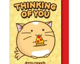 Thinking Of You and Pizza Cat Greeting Card Valentines day Anniversary Mothers Day Funny Cute Kawaii Kitty Fuzzballs Gift Idea For Her