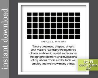 Babylon 5 Quote, sci fi printable, sci fi gift, sci fi art, sci fi quote, optical illusion, op art, dorm art, we are dreamers, sci fi tv
