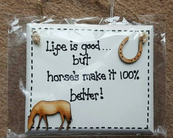 "Horse Owner ""Life is good.. But horses make it 100% better"" Humor Funny Plaque"