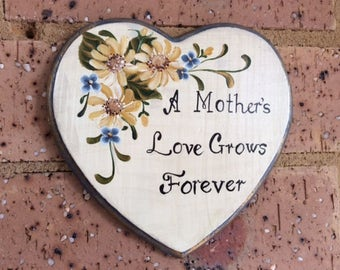 """Small Sign """"A Mother's Love Grows Forever"""""""