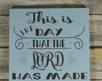 This is The Day the Lord Has Made - Christian Wall Art - Christian Wall Decor -  Christian Wall Hangings - Christian Home Decor