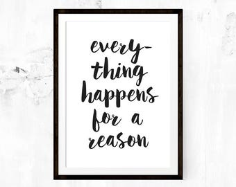 Everything happens for a reason - Typography Print, Motivational Poster, Inspirational, Wisdom Quotes, Modern Wall Art, Digital Download