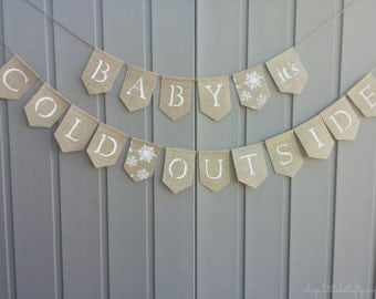 Christmas Decor, Christmas Banner, Winter Banner, Winter Decor, Baby its cold outside Sign, Burlap Banner, Holiday Decor, Baby Shower Decor