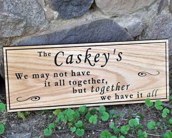 We May Not Have It All Together Wooden Family Sayings Sign