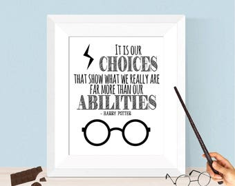 Harry Potter Quote Our Choices That Show What We Really Are Far More Than Our Abilities 8x10 16x20 Digital Download - Harry Potter Decor