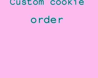 Custom cookie order, 12 cookies