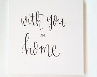 With You I Am Home - Canvas