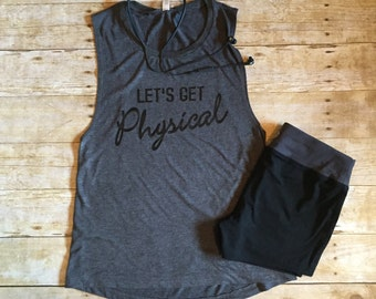 Let's get physical, fitness muscle tank, gym muscle tank, work out muscle tank