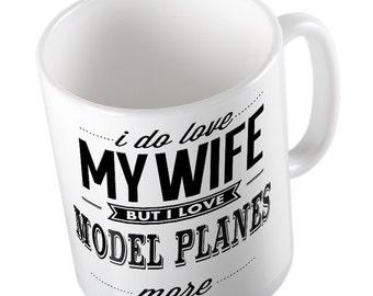 I Do Love My WIFE but I Love MODEL-PLANES More mug