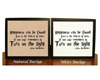 Harry Potter Quote, Albus Dumbledone, Happiness can be found, Burlap Print, Nursery Decor, Harry Potter Sign, Christmas