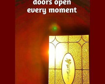 Doors open every moment