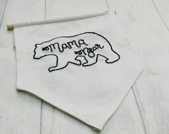 Mama bear banner, baby bear, mothers day, gift for her, hand embroidered flag, cotton wall art, modern monochrome style, home decor, nursery