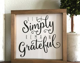 Live Simply, Remain grateful Sign