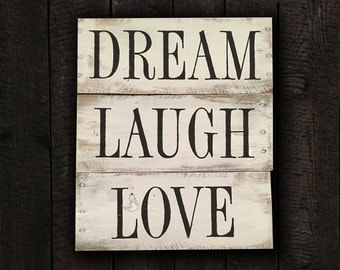 Hand-painted wood sign, Dream, Laugh, Love