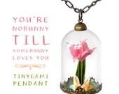 You're No Bunny 'Till Somebunny Loves You Origami Pendant