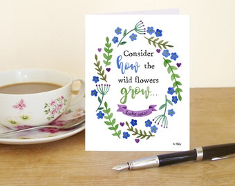 "A6 Greetings Card - Luke 12:27 ""Consider how the wild flowers grow"" (Christian Bible verse)"