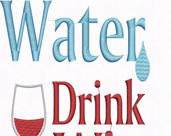 Save Water Drink Wine Machine Embroidery Design