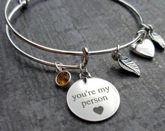 Youre My Person, inspiration Bracelet, best friend bracelet, Bangle Bracelet, Personalized, birthstone, friend gift, girlfriend gift, wife