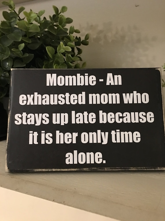 Mombie Mombie Sign Mothers Day Gift For Mom Mom Funny