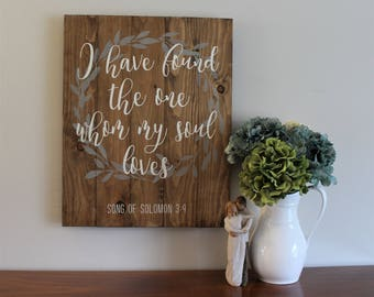 I have found the one whom my soul loves Song of Solomon Wood Sign Religious wood sign Religious home decor Wedding gift Anniversary gift