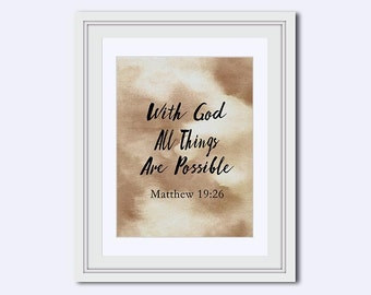 With God All Things Are Possible - Matthew  19:26 - bible verse print - great bible verses - gift for him - christian wall art - printable