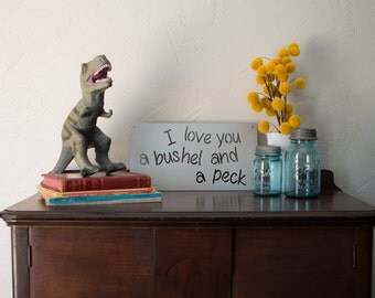I Love You a Bushel and a Peck / Fixer Upper Sign / Vintage / Metal Sign / Wall Decor
