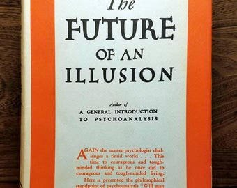 Sigmund Freud, The Future of An Illusion, Vintage 1st Edition Book of Philosophy - Fundamental Atheist Text (1949)