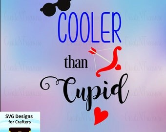 Cooler than Cupid SVG, DXF. Cutting file for Silhouette Cameo or Cricut Design Space. Valentine's Day shirt ideas for kids.