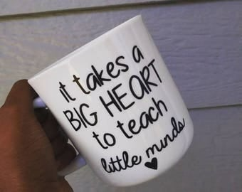 Teachers Gift It Take A Big Heart To Teach Little Minds Coffee Mug Teachers Gift Teacher Coffee Mug Valenties Day Gift Great Teacher