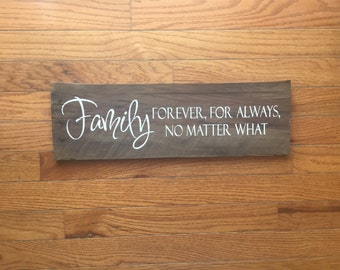 FAMILY forever, for always, no matter what/ family wood sign