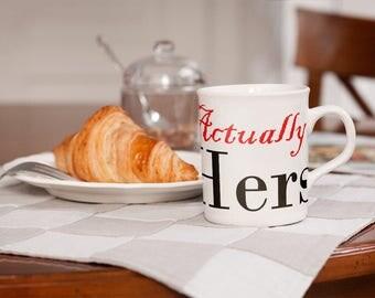 His, Actually Hers - 11oz Ceramic Mug