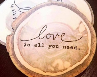 Love Is All You Need Wooden Coasters