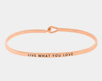Live What You Love Bracelet, Live What You Love Bracelet, Rose Gold Live What You Love Bracelet, Thin Mantra Bracelet, Live What You Love