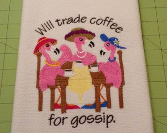 FLAMINGOS: Will Trade Coffee for Gossip!  Embroidered Williams Sonoma All Purpose Kitchen Hand Towel,  100% Cotton, Made in Turkey, XLarge