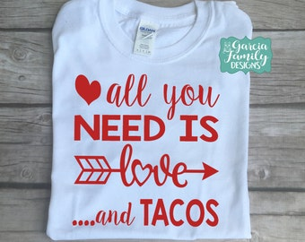 All You Need Is Love And Tacos, Tacos Shirt, Funny Taco Shirt, Single Valentines Day Shirt, Love And Tacos, Single Shirt, FunnY VDay Shirt