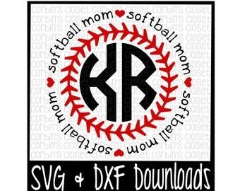 Softball SVG * Softball Mom SVG * Softball Mom Circle Monogram Cut File - DXF & SVGFiles - Silhouette Cameo/Cricut