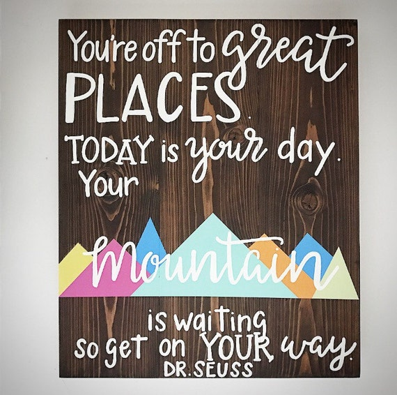 Dr Seuss Today Is Your Day Quote: Handcrafted Wood Sign Dr. Seuss Quote You're Off To