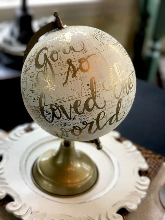 Custom Calligraphy Globe / God So Loved The World / White and Gold Calligraphy Globe / or Custom Calligraphy of Your Choice