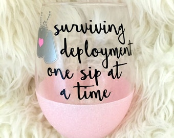 Deployment Survival Cup, Surviving Deployment, One Sip At A Time, Military Wife, Deployment, Stemless Wine Glass, Glitter Wine Glass,