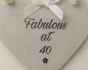 40th, 40th birthday gift, fabulous at 40, special birthday, keepsake, gift for her, home decor, friend gift, shabby chic, hanging heart