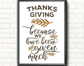 Thanksgiving sign printable art Thanksgiving quote Thanksgiving print Thanksgiving gift idea Fall decor Autumn decor We have been given much